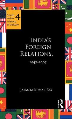 India's Foreign Relations, 1947-2007 - South Asian History and Culture (Hardback)