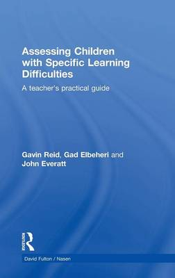 Assessing Children with Specific Learning Difficulties: A Teacher's Practical Guide - David Fulton / Nasen (Hardback)