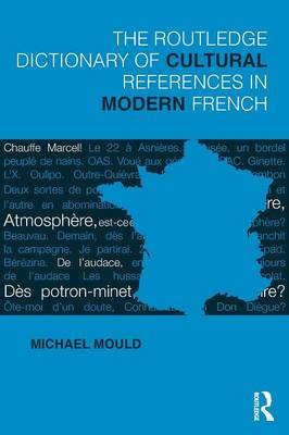 The Routledge Dictionary of Cultural References in Modern French (Paperback)