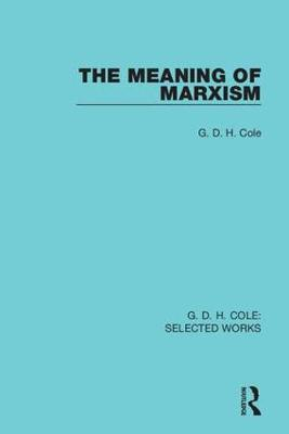 The Meaning of Marxism - Routledge Library Editions (Hardback)