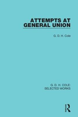 Attempts at General Union - Routledge Library Editions (Hardback)