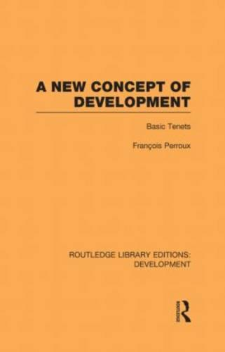A New Concept of Development: Basic Tenets - Routledge Library Editions: Development (Hardback)