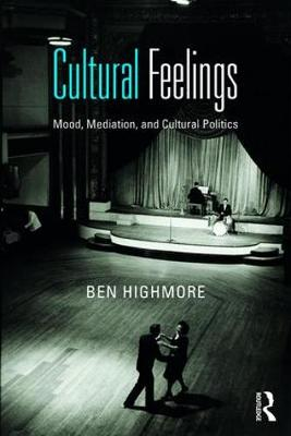 Cultural Feelings: Mood, Mediation and Cultural Politics (Paperback)