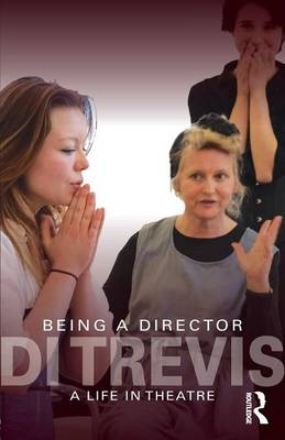Being a Director: A Life in Theatre (Paperback)