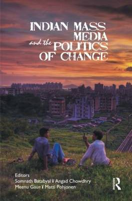 Indian Mass Media and the Politics of Change (Hardback)
