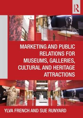 Marketing and Public Relations for Museums, Galleries, Cultural and Heritage Attractions (Paperback)