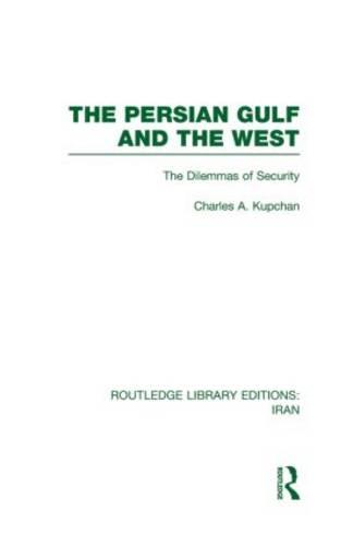 The Persian Gulf and the West - Routledge Library Editions: Iran (Hardback)