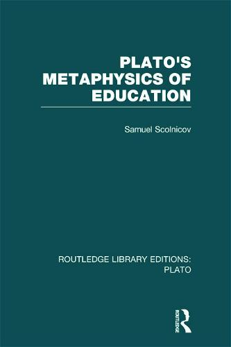 Plato's Metaphysics of Education - Routledge Library Editions: Plato (Hardback)