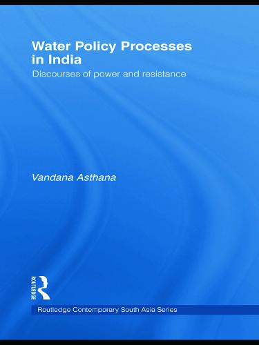 Water Policy Processes in India: Discourses of Power and Resistance (Paperback)