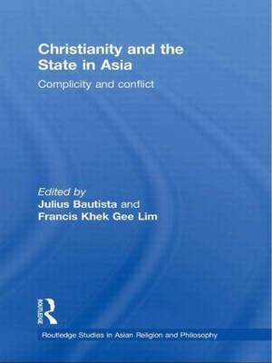 Christianity and the State in Asia: Complicity and Conflict (Paperback)