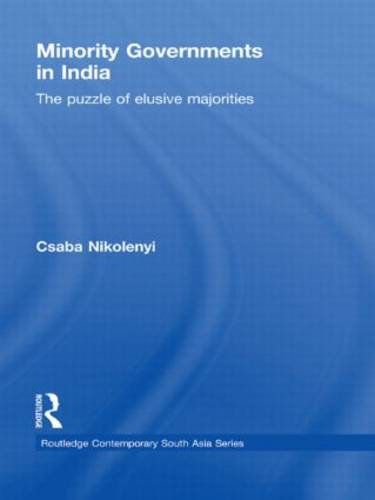 Minority Governments in India: The Puzzle of Elusive Majorities (Paperback)
