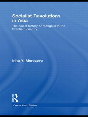 Socialist Revolutions in Asia: The Social History of Mongolia in the 20th Century (Paperback)
