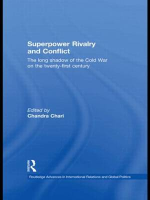 Superpower Rivalry and Conflict: The Long Shadow of the Cold War on the 21st Century (Paperback)