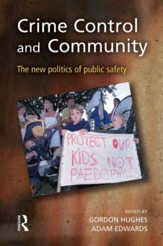 Crime Control and Community: the New Politics of Public Safety (Paperback)