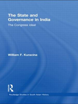 The State and Governance in India: The Congress Ideal (Paperback)