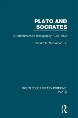Plato and Socrates: A Comprehensive Bibliography 1958-1973 - Routledge Library Editions: Plato (Hardback)