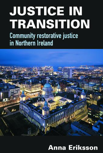 Justice in Transition: Community Restorative Justice in Northern Ireland (Paperback)