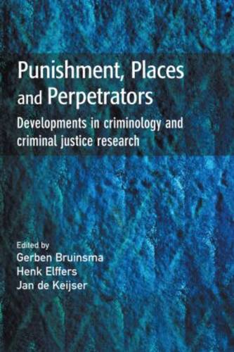 Punishment, Places and Perpetrators: Developments in Criminology and Criminal Justice Research (Paperback)