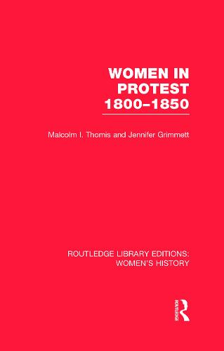 Women in Protest 1800-1850 - Routledge Library Editions: Women's History (Hardback)