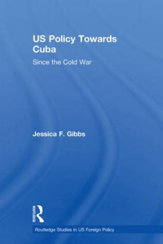 US Policy Towards Cuba: Since the Cold War (Paperback)