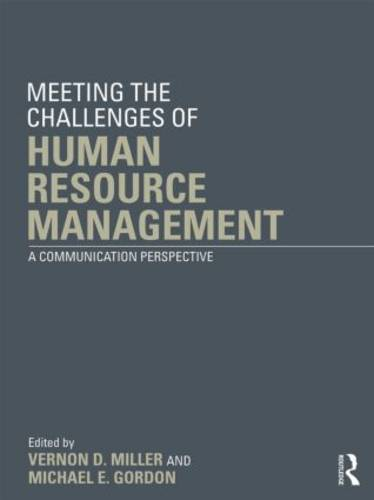 Meeting the Challenge of Human Resource Management: A Communication Perspective (Paperback)
