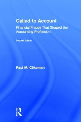 Called to Account: Financial Frauds That Shaped the Accounting Profession (Hardback)