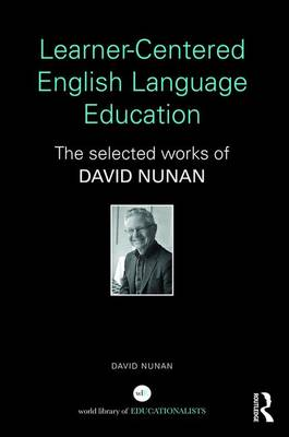 Learner-Centered English Language Education: The Selected Works of David Nunan (Hardback)
