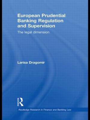 European Prudential Banking Regulation and Supervision: The Legal Dimension (Paperback)