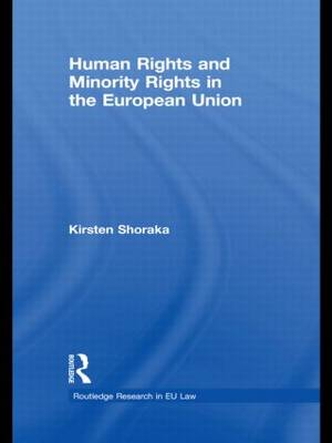 Human Rights and Minority Rights in the European Union (Paperback)