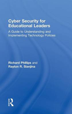 Cyber Security for Educational Leaders: A Guide to Understanding and Implementing Technology Policies (Hardback)