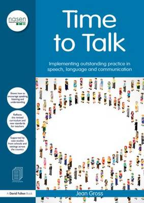 Time to Talk: Implementing Outstanding Practice in Speech, Language and Communication - David Fulton / Nasen (Paperback)