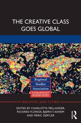 The Creative Class Goes Global - Regions and Cities (Hardback)