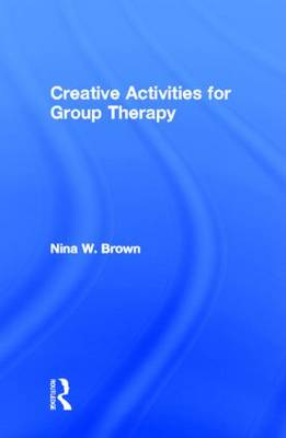 Creative Activities for Group Therapy (Hardback)