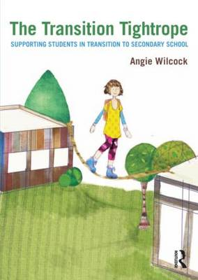 The Transition Tightrope: Supporting Students in Transition to Secondary School (Paperback)