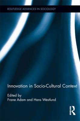 Innovation in Socio-Cultural Context - Routledge Advances in Sociology 84 (Hardback)