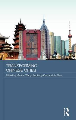 Transforming Chinese Cities - Routledge Contemporary China Series (Hardback)