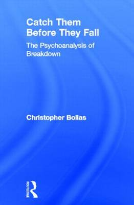 Catch Them Before They Fall: The Psychoanalysis of Breakdown (Hardback)