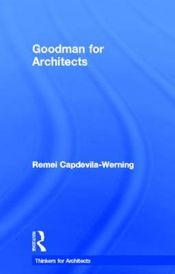 Goodman for Architects - Thinkers for Architects (Hardback)