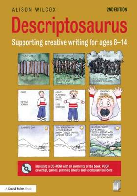 Descriptosaurus: Supporting Creative Writing for Ages 8-14 (Hardback)