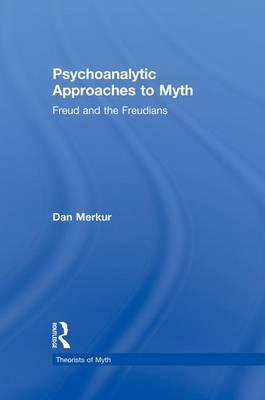 Psychoanalytic Approaches to Myth - Theorists of Myth (Paperback)