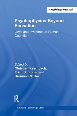 Psychophysics Beyond Sensation: Laws and Invariants of Human Cognition - Scientific Psychology Series (Paperback)