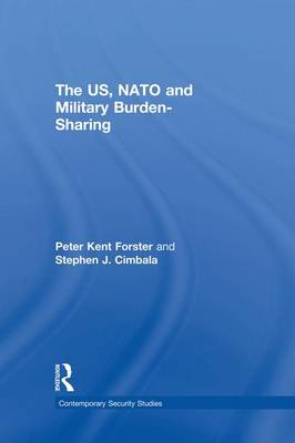 The US, NATO and Military Burden-Sharing - Contemporary Security Studies (Paperback)