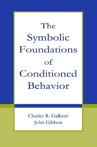The Symbolic Foundations of Conditioned Behavior - Distinguished Lecture Series (Paperback)