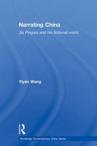 Narrating China: Jia Pingwa and His Fictional World - Routledge Contemporary China Series (Paperback)