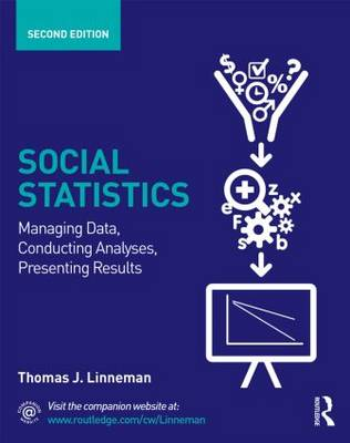 Social Statistics: Managing Data, Conducting Analyses, Presenting Results - Sociology Re-Wired (Paperback)