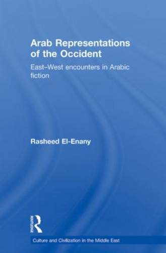 Arab Representations of the Occident: East-West Encounters in Arabic Fiction (Paperback)