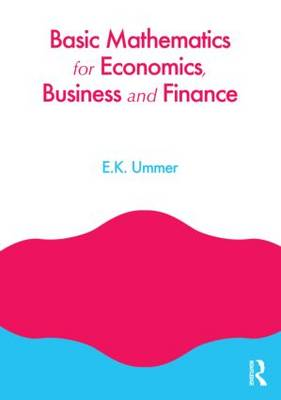 Basic Mathematics for Economics, Business and Finance (Paperback)