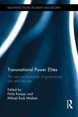 Transnational Power Elites: The New Professionals of Governance, Law and Security - Routledge Studies in Liberty and Security (Hardback)