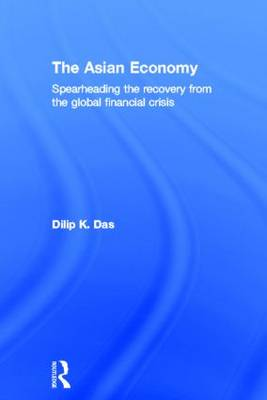 The Asian Economy: Spearheading the Recovery from the Global Financial Crisis (Hardback)