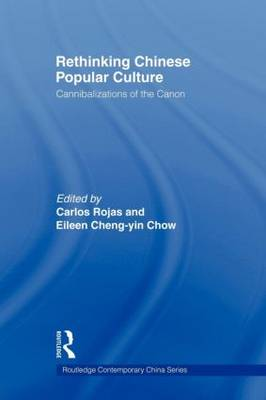 Rethinking Chinese Popular Culture: Cannibalizations of the Canon (Paperback)